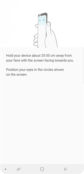 Follow the instructions on the screen to create the phone lock code using iris scanning.