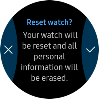 Press the confirm icon. Wait a moment while the factory default settings are restored. Follow the instructions on the screen to set up your smartwatch and prepare it for use.