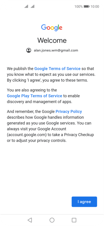 Press I agree and follow the instructions on the screen to select settings for your Google account.