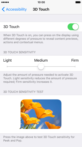 Press and drag the indicator right or left to set the required sensitivity for 3D Touch.